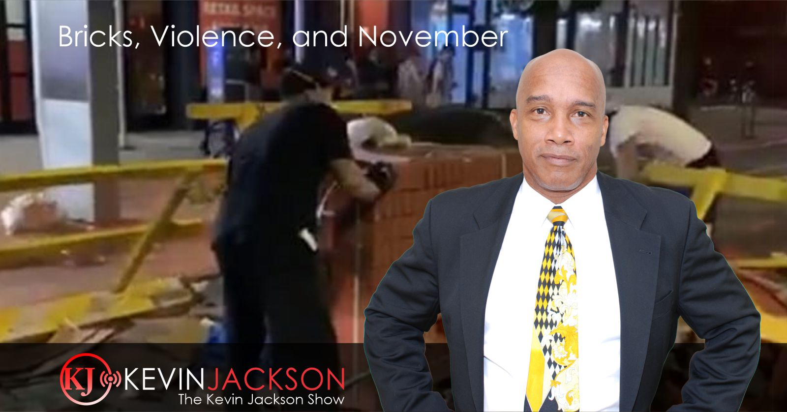 Bricks, Violence, and November